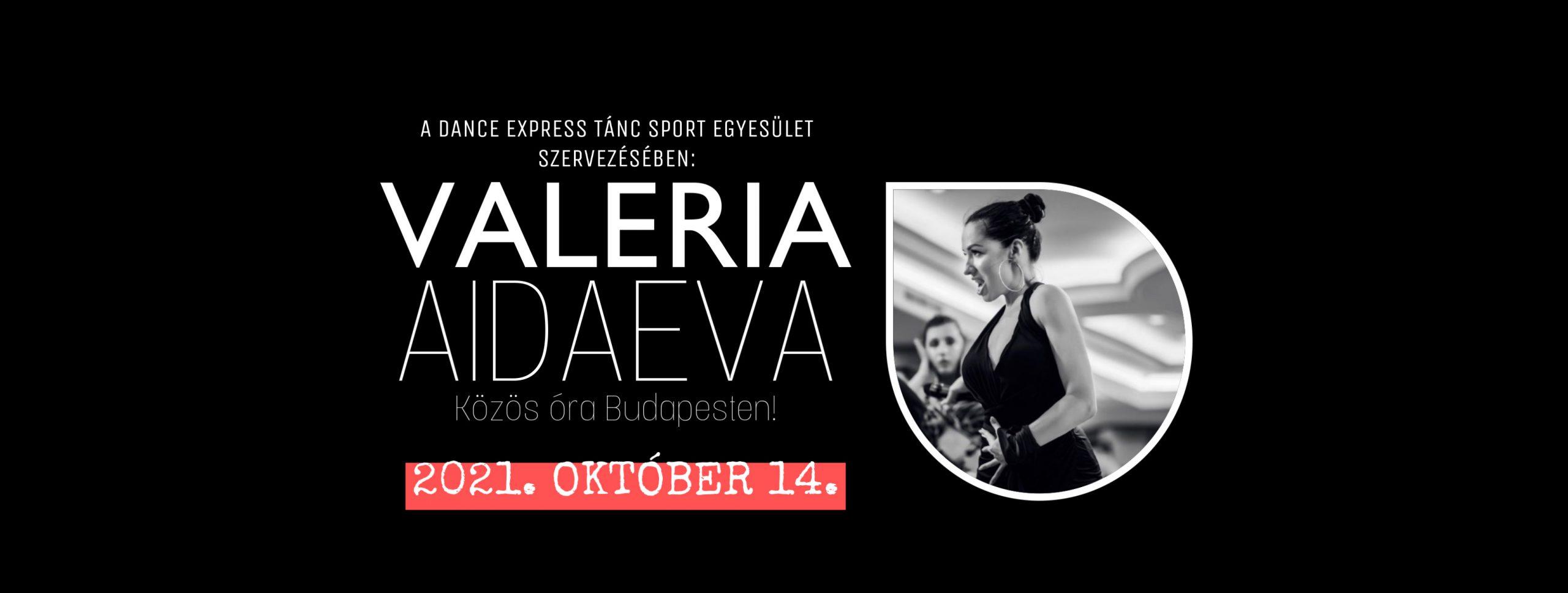 Valeria Aidaeva Budapestre látogat!